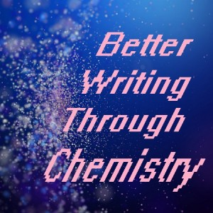 better writing through chemistry